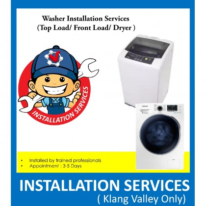 Professional Washer / Top Load / Front Load/ Washer Dryer Installation Services ( For Klang Valley Only )